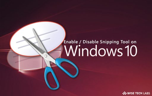 how_to_enable_disable_snipping_tool_on_windows_10_wise_tech_labs