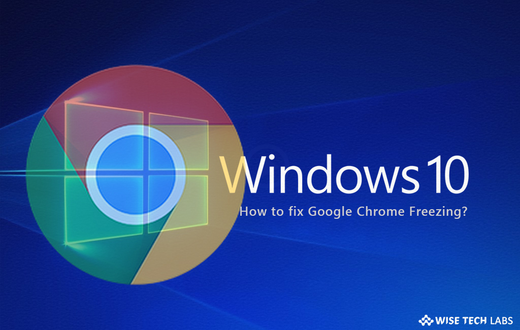 Is your Chrome browser freezing after latest Windows 10