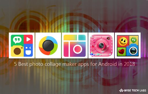 5_best_photo_collage_maker_apps_for_android_in_2018_wise_tech_labs