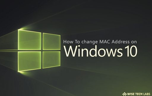 how_to_change_mac_address_in_windows_10_wise_tech_labs
