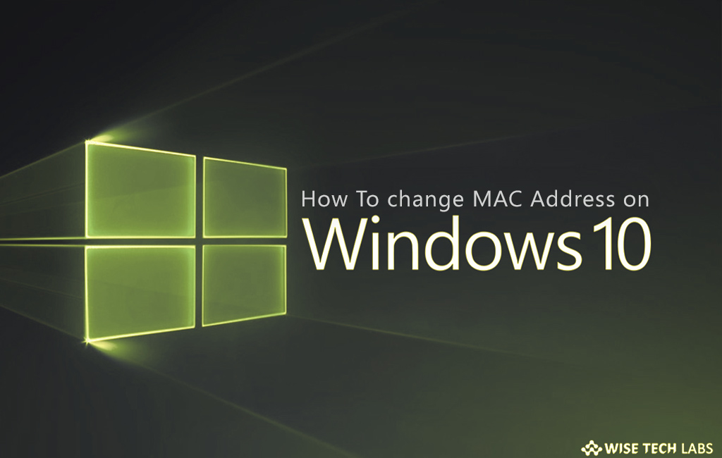 How to change MAC Address in Windows 10 - Blog - Wise Tech Labs