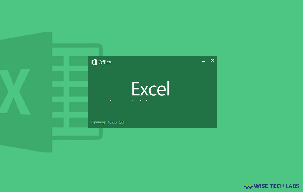 how_to_fix_microsoft_excel_stuck_at_opening_file_error_wise_tech_labs