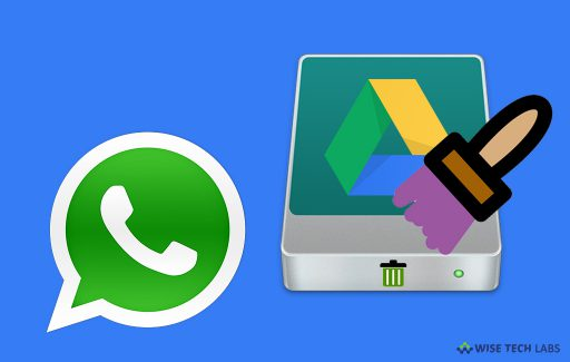 how-to-delete-your-whatsapp-data-from-google-drive-wise-tech-labs