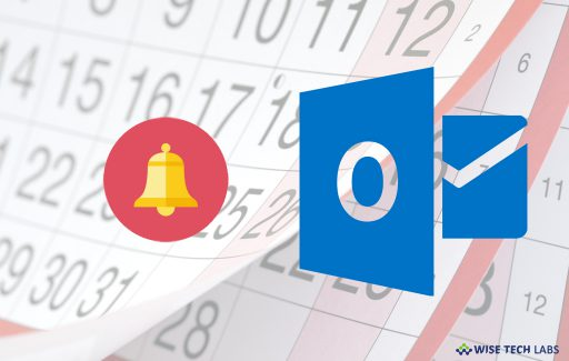 how-to-change-outlook-2016-reminder-alert-sound-and-default-time-wise-tech-labs