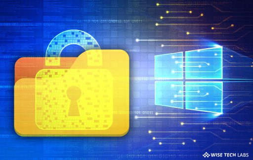 top-5-best-free-tools-to-lock-files-and-folders-on-your-windows-10-wise-tech-labs