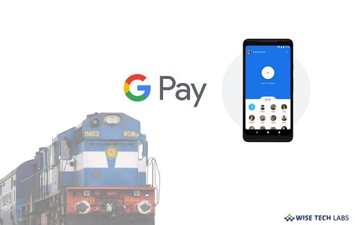how-to-book-your-train-tickets-from-google-pay-wise-tech-labs