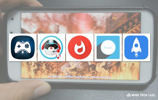 top-5-best-game-booster-apps-for-android-in-2019-wise-tech-labs