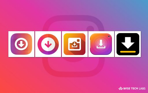 top-5-best-instagram-video-downloaders-for-android-in-2019-wise-tech-labs