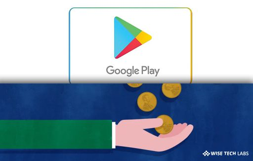 how-to-get-refund-for-app-purchase-made-on-google-play-store-wise-tech-labs