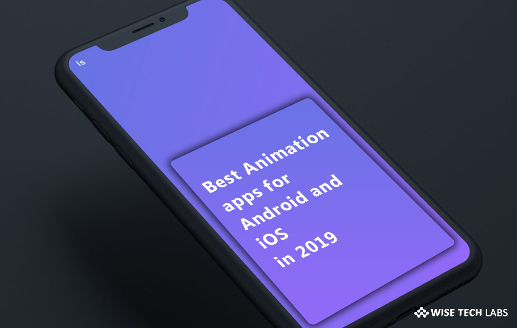 top-5-best-animation-apps-for-android-and-ios-in-2019-wise-tech-labs