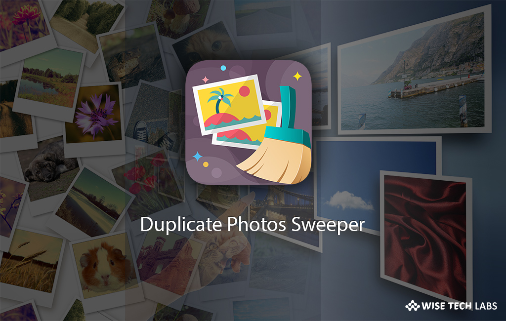 Best tool to find and remove duplicate and similar photos on Windows 7,8,10 in 2020 - Blog - Wise Tech Labs